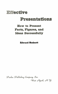 Effective Presentations How to Present Facts  Figures  and Ideas Successfully