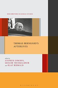 Thomas Bernhard s Afterlives PDF