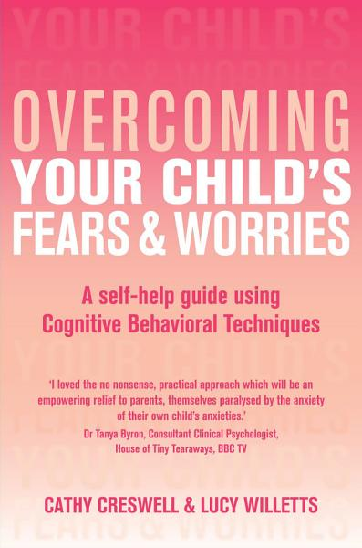 Download Overcoming Your Child s Fears and Worries Book