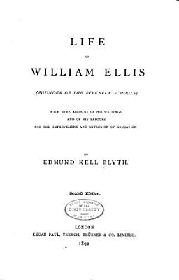Life of William Ellis  Founder of the Birbeck Schools PDF