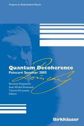 Quantum Decoherence: Poincaré Seminar 2005