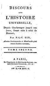 Discours sur l'histoire universelle, depuis Charlemagne jusqu'à nos jours, faisant suite à celui de Bossuet: Volume 2