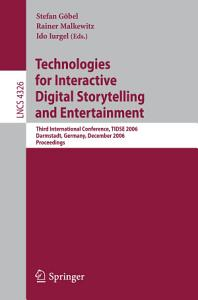 Technologies for Interactive Digital Storytelling and Entertainment PDF