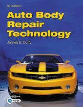 Auto Body Repair Technology: Edition 6