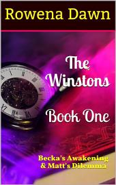 The Winstons Book One: Becka's Awakening & Matt's Dilemma