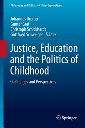 Justice, Education and the Politics of Childhood: Challenges and Perspectives