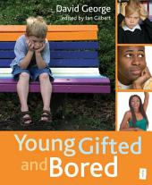 Young, Gifted and Bored: Collection, Issue 1
