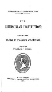 The Smithsonian Institution: Documents Relative to Its Origin and History, Volume 17
