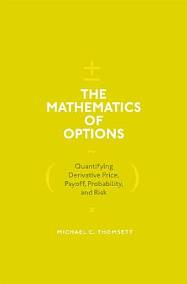 The Mathematics of Options
