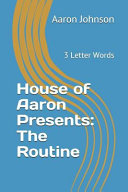 House of Aaron Presents  The Routine  3 Letter Words PDF