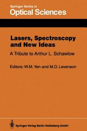 Lasers, Spectroscopy and New Ideas: A Tribute to Arthur L. Schawlow