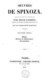 Oeuvres de Spinoza: Ethique; Réforme de l'entendement; Correspondance