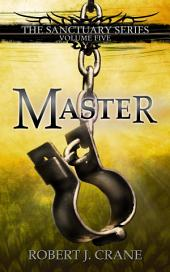 Master: The Sanctuary Series, Volume Five