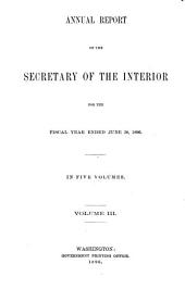 Report of the Department of the Interior ... [with Accompanying Documents]: Volume 3