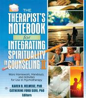The Therapist s Notebook for Integrating Spirituality in Counseling II PDF
