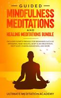 Guided Mindfulness Meditations and Healing Meditations Bundle PDF