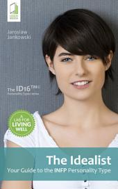 The Idealist: Your Guide to the INFP Personality Type