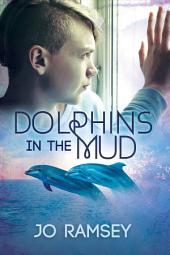Dolphins in the Mud: Edition 2