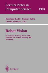 Robot Vision: International Workshop RobVis 2001 Auckland, New Zealand, February 16-18, 2001 Proceedings