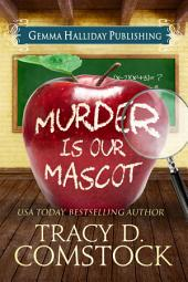 Murder Is Our Mascot: Schooled in Murder book #1