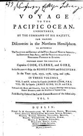 A Voyage to the Pacific Ocean: Undertaken, by the Command of His Majesty, for Making Discoveries in the Northern Hemisphere, to Determine the Position and Extent of the West Side of North America; Its Distance from Asia; and the Practicability of a Northern Passage to Europe. Performed Under the Direction of Captains Cook, Clerke, and Gore, in His Majesty's Ships the Resolution and Discovery, in the Years 1776, 1777, 1778, 1779, and 1780, Volume 1