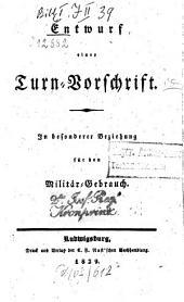 Entwurf einer Turn-Vorschrift: In besonderer Beziehung f. d. Militär-Gebrauch