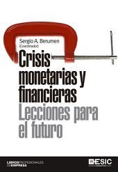 Crisis monetarias y financieras: lecciones para el futuro