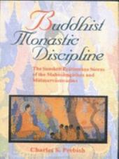 Buddhist Monastic Discipline: The Sanskrit Prātimokṣa Sūtras of the Mahāsāṃghikas and Mūlasarvāstivādins