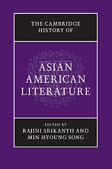 The Cambridge History of Asian American Literature PDF