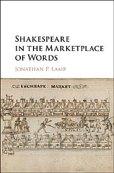 Shakespeare in the Marketplace of Words PDF