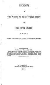 "Opinions of the judges of the Supreme court of the United States, in the cases of ""Smith vs. Turner"", and ""Norris vs. The city of Boston"".: In Senate, March 20, 1849 ..."