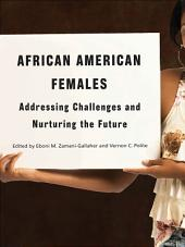 African American Females: Addressing Challenges and Nurturing the Future