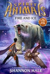Spirit Animals Book 4: Fire and Ice