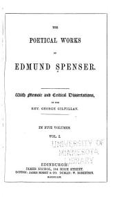 The Poetical Works of Edmund Spenser: Volumes 1-2