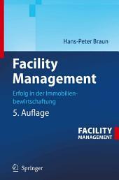 Facility Management: Erfolg in der Immobilienbewirtschaftung, Ausgabe 5
