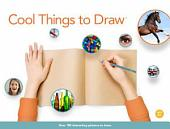 Cool Things to Draw: 100+ drawing prompts and visual reference to motivate and encourage you to draw.