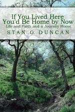 If You Lived Here You'd be Home by Now: Life and Faith and a Journey Home