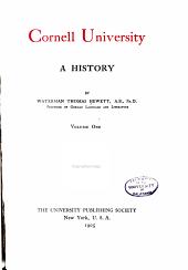 Cornell University, a history: Volume 1