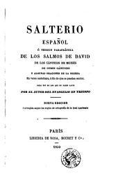 Salterio español, ó, Version parafrástica de los Salmos de David, de los Cánticos de Moisés, de otros canticos ...: para uso de los que no saben latin