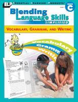 Blending Language Skills Simplified  Vocabulary  Grammar  and Writing  Book C  Grade 3  PDF
