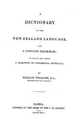 A Dictionary of the New-Zealand Language, and a Concise Grammar; to which are Add. a Selection of Colloquial Sentences. 1. Ed