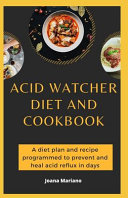 Acid Watcher Diet And Cookbook PDF