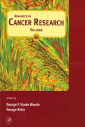 Advances in Cancer Research: Volume 86