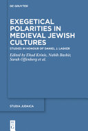 Exegetical Polarities in Medieval Jewish Cultures