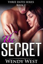The Secret: Three Dates Book 2