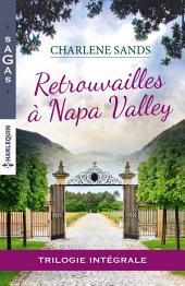 Retrouvailles à Napa Valley: Intégrale 3 romans
