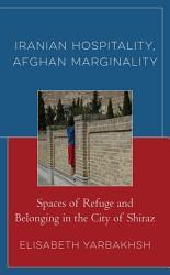 Iranian Hospitality  Afghan Marginality PDF