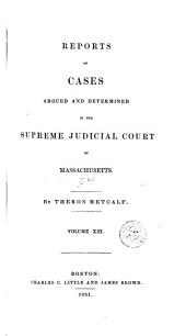 Reports of Cases Argued and Determined in the Supreme Judicial Court of the Commonwealth of Massachusetts: 1847