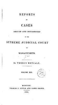 Reports of Cases Argued and Determined in the Supreme Judicial Court of the Commonwealth of Massachusetts PDF