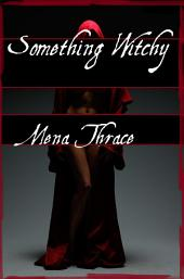 Something Witchy: (Dark Fantasy Tentacle Erotica)